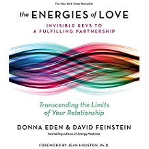 The Energies of Love by Donna Eden & David Feinstein