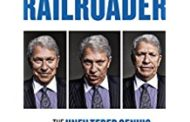 Railroader: The Unfiltered Genius and Controversy of Four-Time CEO Hunter Harrison