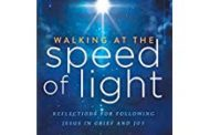 Walking at the Speed of Light: Reflections for Following Jesus in Grief and Joy